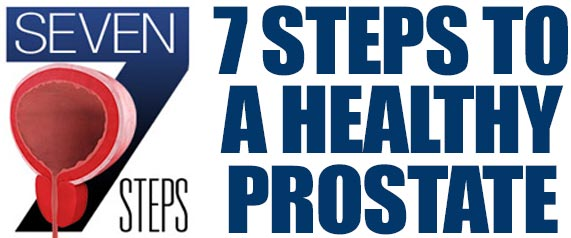 Click for Seven Steps to Prostate Health